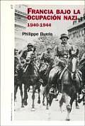 Francia Bajo La Ocupacion Nazi 1940-1944