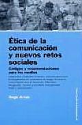 Etica de La Comunicacion y Nuevos Retos Sociales