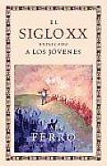 El Siglo XX Explicado a Los Jovenes/ the Twentieth Century Explained To Young People
