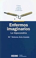 Enfermos Imaginarios - La Hipocondria