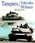 Tanques & Vehiculos Militares Modernos