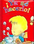 Ya Se Hacerlo! / I Know How To Do It!