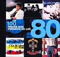 Los 100 Discos Mas Vendidos De Los 80/the 100 Most Sold Albums of the 80s