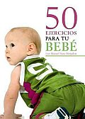 50 Ejercicios Para Tu Bebe/ 50 Exercises for Your Baby
