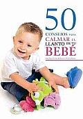 50 Consejos Para Calmar El Llanto De Tu Bebe/ 50 Advices To Calm Your Crying Baby