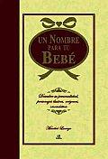 Un Nombre Para Tu Bebe/ a Name for Your Baby