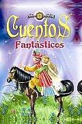 Cuentos Fantasticos/ Fantastic Stories