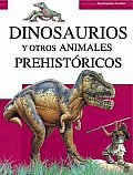 Dinosaurios Y Otros Animales Prehistoricos / Dinosaurs and Other Prehistoric Animals