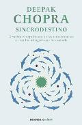 Sincrodestino (the Spontaneous Fulfillment of Desire: Harnessing the Infinite Power of Coincidence)