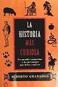 La Historia Mas Curiosa (History's Extraordinary Stories)