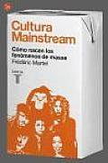 Cultura Mainstream: Como Nacen los Fenomenos de Masas = Mainstream Culture (Ensayo)