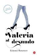 Valeria Al Desnudo: Valeria Naked (Serie Valeria)