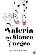 Valeria En Blanco y Negro: Valeria in Black and White (Serie Valeria)