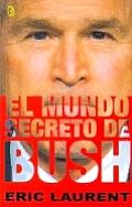 El Mundo Secreto de Bush