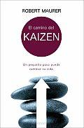 El Camino del Kaizen: Un Pequeno Paso Puede Cambiar Tu Vida
