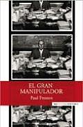 El Gran Manipulador: La Mentira...