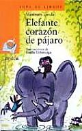 Elefante Corazon De Pajaro/ Elephant with the Heart of a Bird