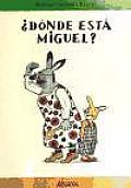 Dâonde estâa Miguel?