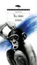 Yo, Simio / Me, Ape