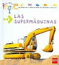 Las Supermaquinas / Super Machines