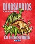 Dinosaurios Y La Vida En La Prehistoria / Dinosaurs and the Prehistoric Life