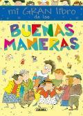 Mi Gran Libro de Las Buenas Maneras (Mi Primer Libro de...)
