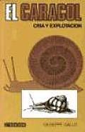 Caracol, El - Cria y Explotacion