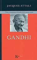 Gandhi: Vida y Ensenanzas del Padre de La Nacion India