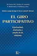 El Giro Participativo: Espiritualidad, Misticismo y Estudio de Las Religiones