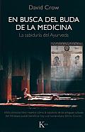 En Busca del Buda de la Medicina: La Sabiduria del Ayurveda = In Search of Medicine Buddha (Sabiduria Perenne)