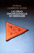 Las Ideas Gnoseologicas de Heidegger
