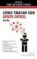 Como Tratar Con Gente Dificil / Dealing with Difficult People