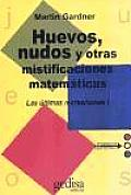Huevos, Nudos y Otras Mistificaciones Matematicas / Knotted Doughnuts and Other Mathematical Entertainments