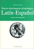 Nuevo diccionario etimolâogico latâin-espaänol y de las voces derivadas