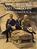 Descubridores del pasado en Mesoamâerica