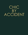 Chic By Accident
