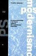 Posmodernismo O La Logica Cultural del Capit
