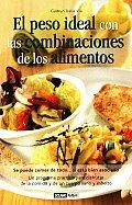 El Peso Ideal Con Las Combinaciones De Los Alimentos/ the Ideal Weight With the Combinations of Foods