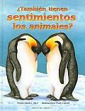 Tambien Tienen Sentimientos Los Animales? / Do Animals Have Feelings Too?