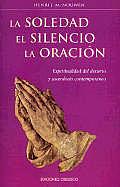 La Soledad, El Silencio, La Oracion