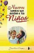 Nuevos Cuentos Que Ayudan a Los NiñOs/New Stories That Help Children