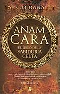 Anam Cara. El Libro de La Sabiduria Celta Cover