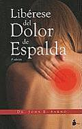 Liberese del Dolor de Espalda = Healing Back Pain