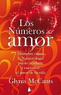 Los Numeros del Amor: Descubre Como la Numerologia Puede Ayudarte A Encontrar el Amor de Tu Vida = Love by the Numbers