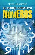 El Poder Curativo de los Numeros = The Healing Power of the Numbers