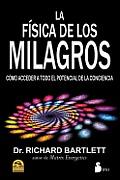 La Fisica de los Milagros: Como Acceder A Todo el Potencial de la Conciencia