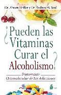 Pueden las Vitaminas Curar el Alcoholismo? = Vitamins Can Cure Alcoholism?