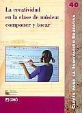 La creatividad en la clase de musica/ Creativity in the Music Class