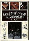 Manual de la restauracion de muebles / Manual of Furniture Restoration