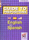 Guide to Prepositions - English to Spanish